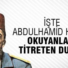Son Halife Sultan Abdulhamit Han'ın son sözleri